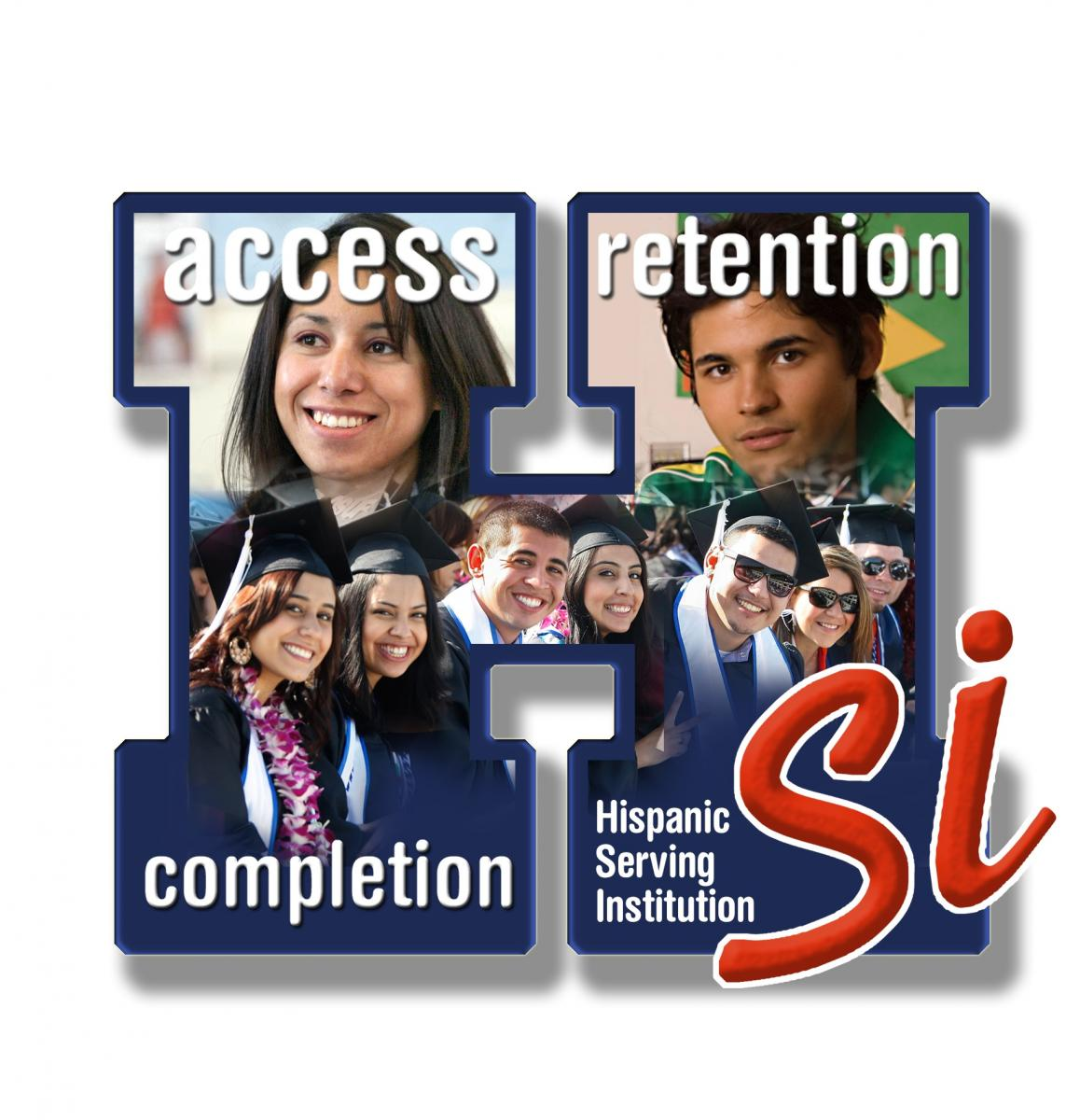 Access, Retention, Completion, Hispanic Serving Institution Si